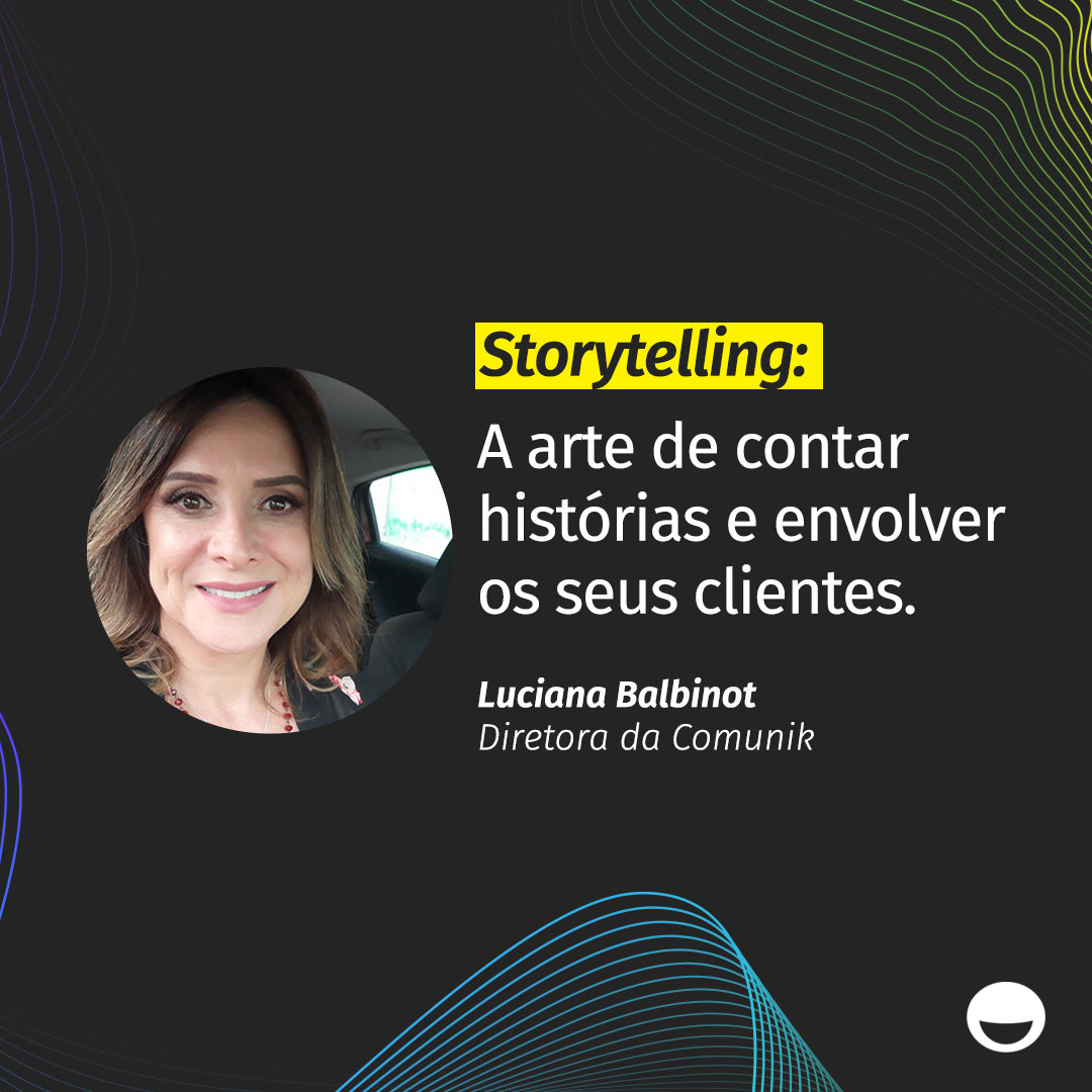 Storytelling: A arte de contar histórias e envolver os seus clientes