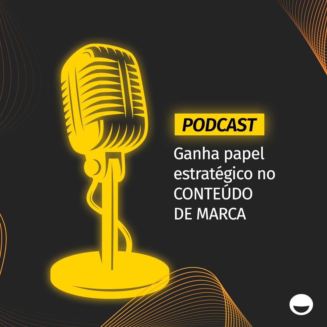 Podcast ganha papel estratégico no conteúdo de marca