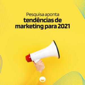 Pesquisa aponta tendências de marketing para 2021