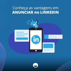 Conheça as vantagens em anunciar no LinkedIn
